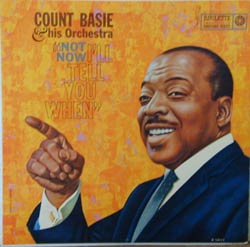 Bild zu Not now I'll tell you when von Count Basie