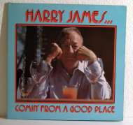 Bild zu Comin' from a good place von Harry James